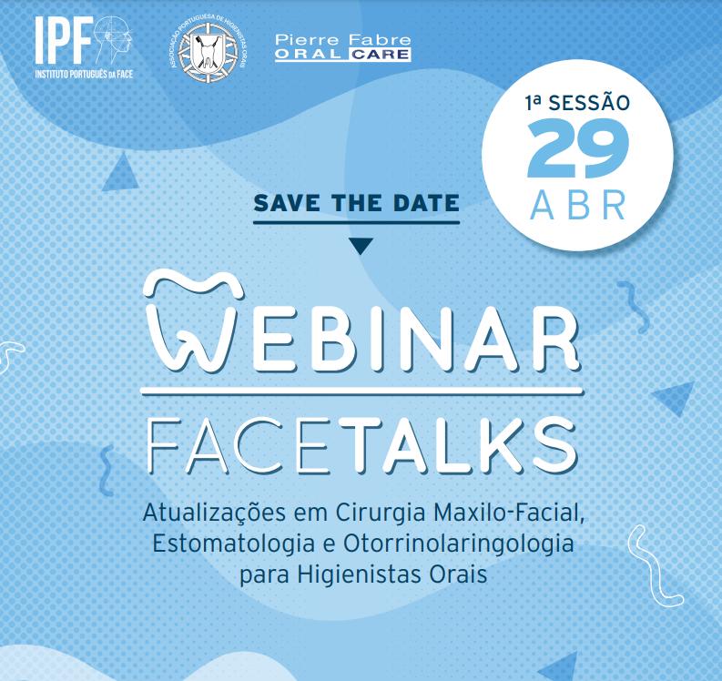 """Imagem da notícia: Webinar FACETALKS: """"Atualizações em Cirurgia Maxilo-Facial, Estomatologia e Otorrinolaringologia para Higienistas Orais"""""""